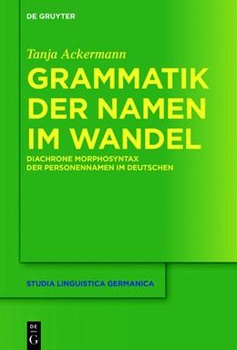 Abbildung von Ackermann | Grammatik der Namen im Wandel | 2018 | Diachrone Morphosyntax der Per...