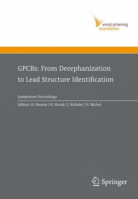 GPCRs: From Deorphanization to Lead Structure Identification | Bourne / Horuk / Kuhnke / Michel, 2007 | Buch (Cover)