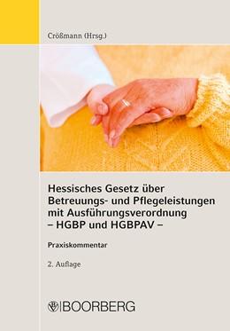 Abbildung von Crößmann | Hessisches Gesetz über Betreuungs- und Pflegeleistungen mit Ausführungsverordnung - HGBP und HGBPAV - | 2. Auflage | 2018 | beck-shop.de