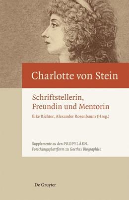 Abbildung von Richter / Rosenbaum | Charlotte von Stein | 1. Auflage | 2018 | Schriftstellerin, Freundin und...