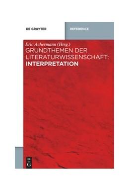 Abbildung von Achermann | Grundthemen der Literaturwissenschaft | 2019 | Interpretation