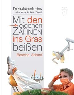Abbildung von Achard   Mit den eigenen Zähnen ins Gras beißen   1   2018   Dentalrevolution
