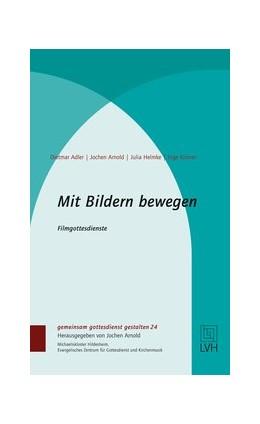 Abbildung von Adler / Jochen | Mit Bildern bewegen | 1. Auflage | 2014 | beck-shop.de