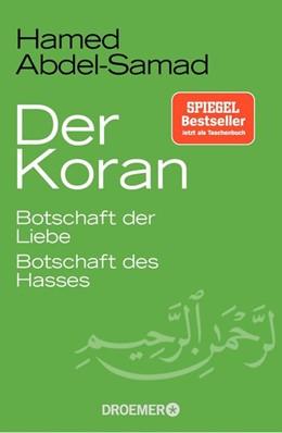 Abbildung von Abdel-Samad | Der Koran | 2018 | Botschaft der Liebe. Botschaft...