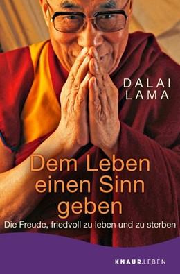 Abbildung von Dalai Lama   Dem Leben einen Sinn geben   3. Auflage   2018   beck-shop.de