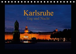 Abbildung von Boettcher   Karlsruhe Tag und Nacht (Tischkalender 2019 DIN A5 quer)   5. Edition 2018   2018   Highlights der Fächerstadt Kar...