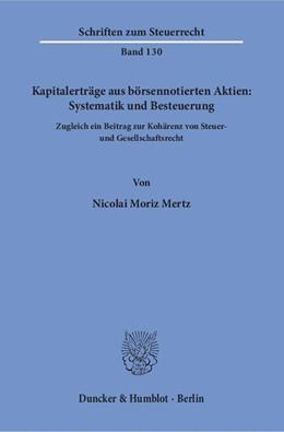 Abbildung von Mertz | Kapitalerträge aus börsennotierten Aktien: Systematik und Besteuerung. | 1. Auflage | 2018 | Zugleich ein Beitrag zur Kohär...