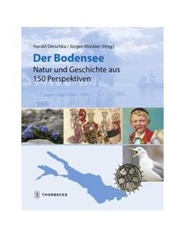 Abbildung von Derschka / Klöckler | Der Bodensee - Natur und Geschichte aus 150 Perspektiven | 1. Auflage | 2019 | beck-shop.de