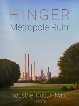 Abbildung von Hinger | Metropole Ruhr | 2018 | Industrie. Kultur. Natur