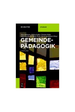 Abbildung von Bubmann / Keßler / Mulia / Oesselmann / Piroth / Steinhäuser   Gemeindepädagogik   2nd revised, expanded edition with a bibliography   2019