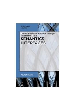 Abbildung von Maienborn / Heusinger | Semantics - Interfaces | 1. Auflage | 2019 | beck-shop.de