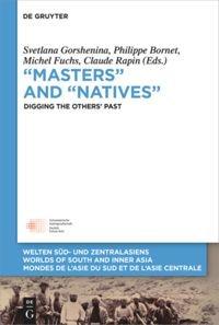 """Masters"" and ""Natives"" | Bornet / Fuchs / Gorshenina / Rapin, 2018 | Buch (Cover)"