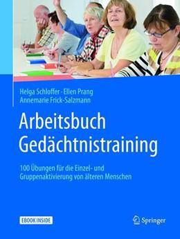 Abbildung von Schloffer / Prang / Frick-Salzmann | Arbeitsbuch Gedächtnistraining | 2018 | 100 Übungen für die Einzel- un...