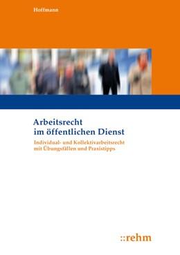 Abbildung von Hoffmann | Arbeitsrecht im öffentlichen Dienst | 2. aktualisierte Auflage 2017 | 2018 | Individual- und Kollektivarbei...