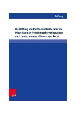 Abbildung von Yang | Die Haftung von Plattformbetreibern für die Mitwirkung an fremden Rechtsverletzungen nach deutschem und chinesischem Recht | Aufl | 2018 | Eine Untersuchung zum Urheber-...