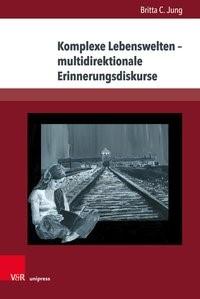 Komplexe Lebenswelten - multidirektionale Erinnerungsdiskurse   Jung, 2018   Buch (Cover)