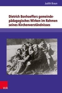 Dietrich Bonhoeffers gemeindepädagogisches Wirken im Rahmen seines Kirchenverständnisses | Braun, 2018 | Buch (Cover)