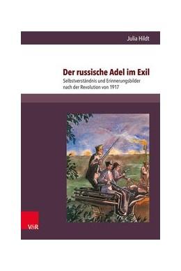 Abbildung von Hildt | Der russische Adel im Exil | 2018 | Selbstverständnis und Erinneru...