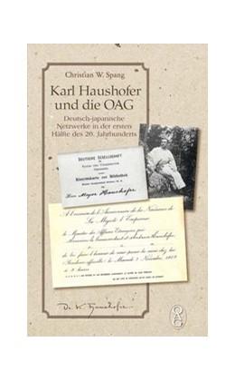 Abbildung von Spang | Karl Haushofer und die OAG | 1. Auflage | 2018 | beck-shop.de