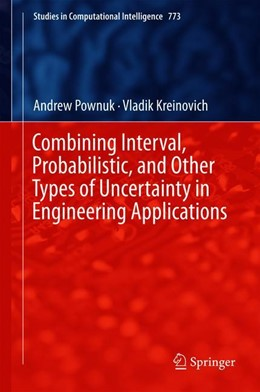 Abbildung von Kreinovich / Pownuk | Combining Interval, Probabilistic, and Other Types of Uncertainty in Engineering Applications | 1st ed. 2018 | 2018
