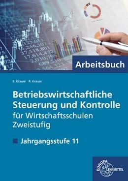 Abbildung von Krause | Betriebswirtschaftliche Steuerung und Kontrolle, Zweistufige Wirtschaftsschule | 1. Auflage | 2018 | beck-shop.de