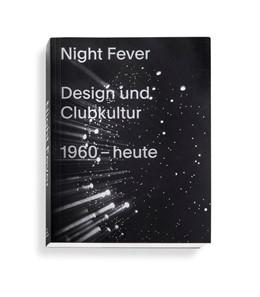 Abbildung von Kries / Eisenbrand / Rossi | Night Fever. Design und Clubkultur 1960 - heute | 2018