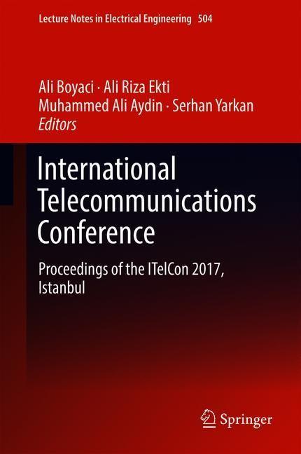 International Telecommunications Conference | Boyaci / Ekti / Aydin / Yarkan, 2018 | Buch (Cover)