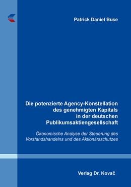 Abbildung von Buse | Die potenzierte Agency-Konstellation des genehmigten Kapitals in der deutschen Publikumsaktiengesellschaft | 1. Auflage | 2018 | 219 | beck-shop.de