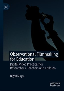 Abbildung von Meager | Observational Filmmaking for Education | 1st ed. 2019 | 2019 | Digital Video Practices for Re...