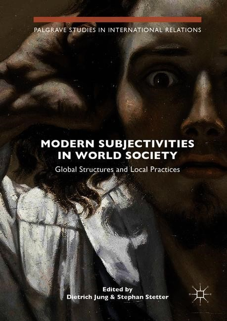 Modern Subjectivities in World Society | Jung / Stetter | 1st ed. 2019, 2018 | Buch (Cover)