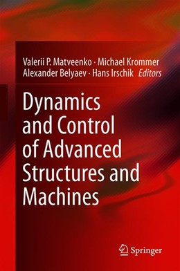 Abbildung von Matveenko / Krommer / Belyaev / Irschik | Dynamics and Control of Advanced Structures and Machines | 1st ed. 2019 | 2019 | Contributions from the 3rd Int...