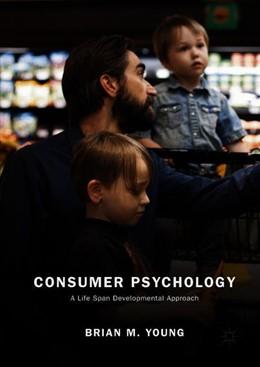 Abbildung von Young   Consumer Psychology   1st ed. 2018   2018   A Life Span Developmental Appr...