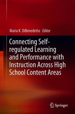 Abbildung von DiBenedetto | Connecting Self-regulated Learning and Performance with Instruction Across High School Content Areas | 1st ed. 2018 | 2018