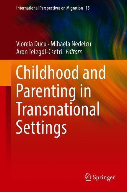 Childhood and Parenting in Transnational Settings | Ducu / Nedelcu / Telegdi-Csetri | 1st ed. 2018, 2018 | Buch (Cover)