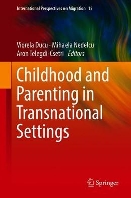 Abbildung von Ducu / Nedelcu / Telegdi-Csetri | Childhood and Parenting in Transnational Settings | 1st ed. 2018 | 2018 | 15