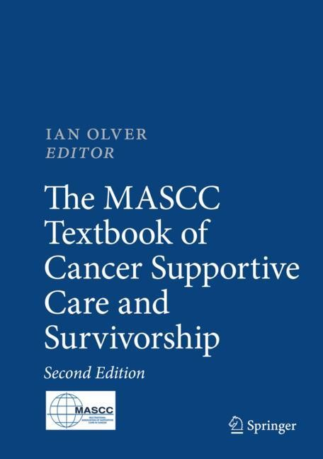 The MASCC Textbook of Cancer Supportive Care and Survivorship | Olver | 2nd ed. 2018, 2018 | Buch (Cover)