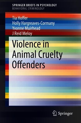 Abbildung von Hoffer / Hargreaves-Cormany / Muirhead   Violence in Animal Cruelty Offenders   1st ed. 2018   2018