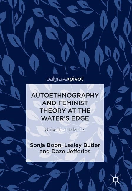 Abbildung von Boon / Butler / Jefferies | Autoethnography and Feminist Theory at the Water's Edge | 1st ed. 2018 | 2018