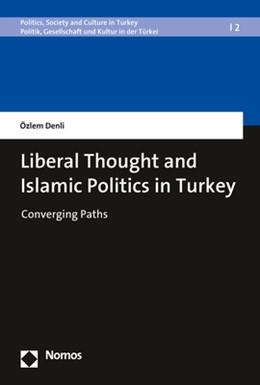 Abbildung von Denli | Liberal Thought and Islamic Politics in Turkey | 1. Auflage | 2018 | beck-shop.de
