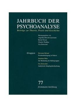 Abbildung von Ebrecht-Laermann / Nissen | Jahrbuch der Psychoanalyse / Band 77: Gruppen | 1. Auflage | 2018 | beck-shop.de