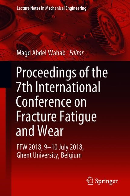 Proceedings of the 7th International Conference on Fracture Fatigue and Wear | Abdel Wahab | 1st ed. 2019, 2018 | Buch (Cover)
