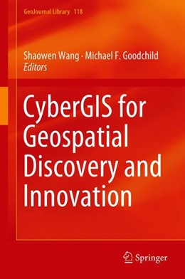 Abbildung von Wang / Goodchild   CyberGIS for Geospatial Discovery and Innovation   1. Auflage   2018   118   beck-shop.de