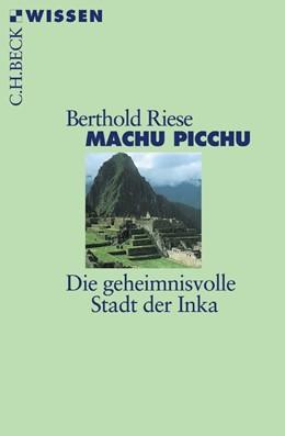 Abbildung von Riese, Berthold | Machu Picchu | 3. Auflage | 2018 | 2341 | beck-shop.de