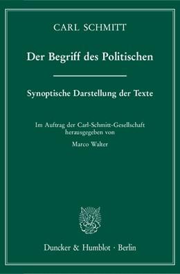 Abbildung von Schmitt / Walter | Der Begriff des Politischen | 1. Auflage | 2018 | Synoptische Darstellung der Te...