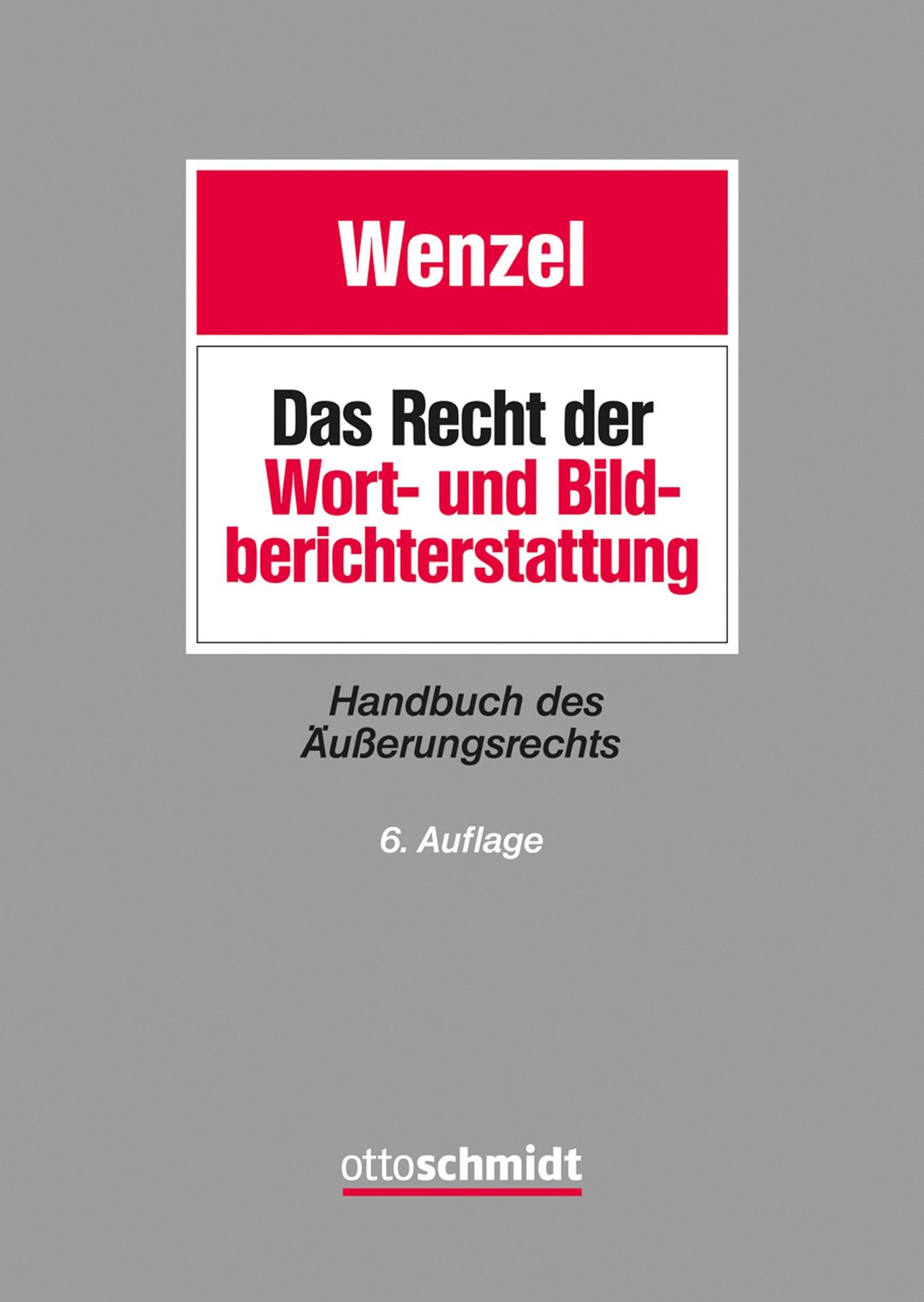 Das Recht der Wort- und Bildberichterstattung | Wenzel | 6. neu bearbeitete Auflage, 2018 | Buch (Cover)