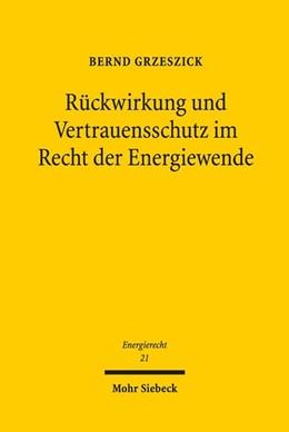 Abbildung von Grzeszick   Rückwirkung und Vertrauensschutz im Recht der Energiewende   1. Auflage   2018   beck-shop.de