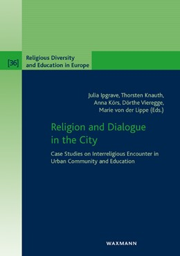 Abbildung von Ipgrave / Knauth | Religion and Dialogue in the City | 1. Auflage | 2018 | beck-shop.de