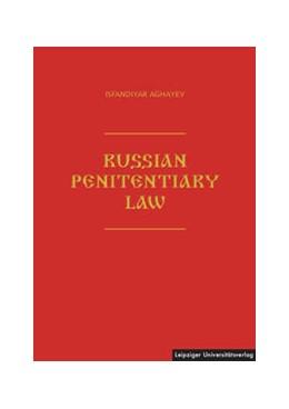 Abbildung von Aghayev   Russian Penitentiary Law   1. Auflage   2018   beck-shop.de