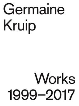 Abbildung von Gruijthuijsen | Germaine Kruip. Works 1999 - 2017 | 1. Auflage | 2018 | beck-shop.de