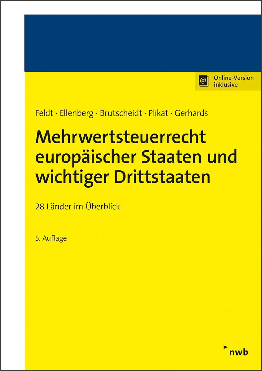 Mehrwertsteuerrecht europäischer Staaten und wichtiger Drittstaaten | Feldt / Ellenberg / Brutscheidt / Plikat / Gerhards | 5. Auflage, 2018 | Buch (Cover)